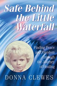 Safe Behind the Little Waterfall - Donna Clewes