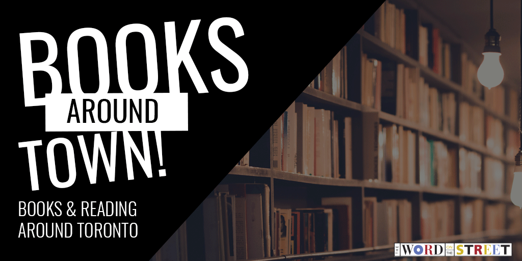"""Image Description: Banner that reads """"Books Around Town! Books & Reading Around Toronto"""" on a black background. The other half of the banner shows the image of bookshelves."""