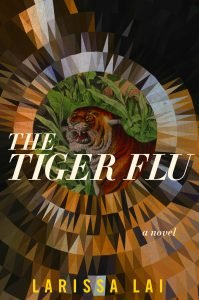 Image Description: Book cover for The Tiger Flu by Larissa Lai. It is an illustration of a tiger in front of green foliage in the middle of a fragmented circular pattern.