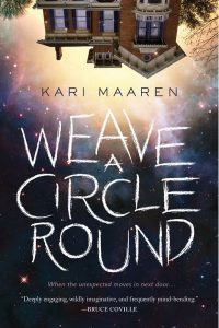 Image Description: Book cover for Weave a Circle Round for Kari Maaren. It has an upside down image of the top of a house and a black sky.