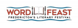 Word Feast: Fredericton's Literary Festival