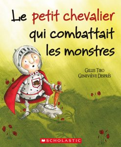 The Little Knight Who Battled Monsters French Version
